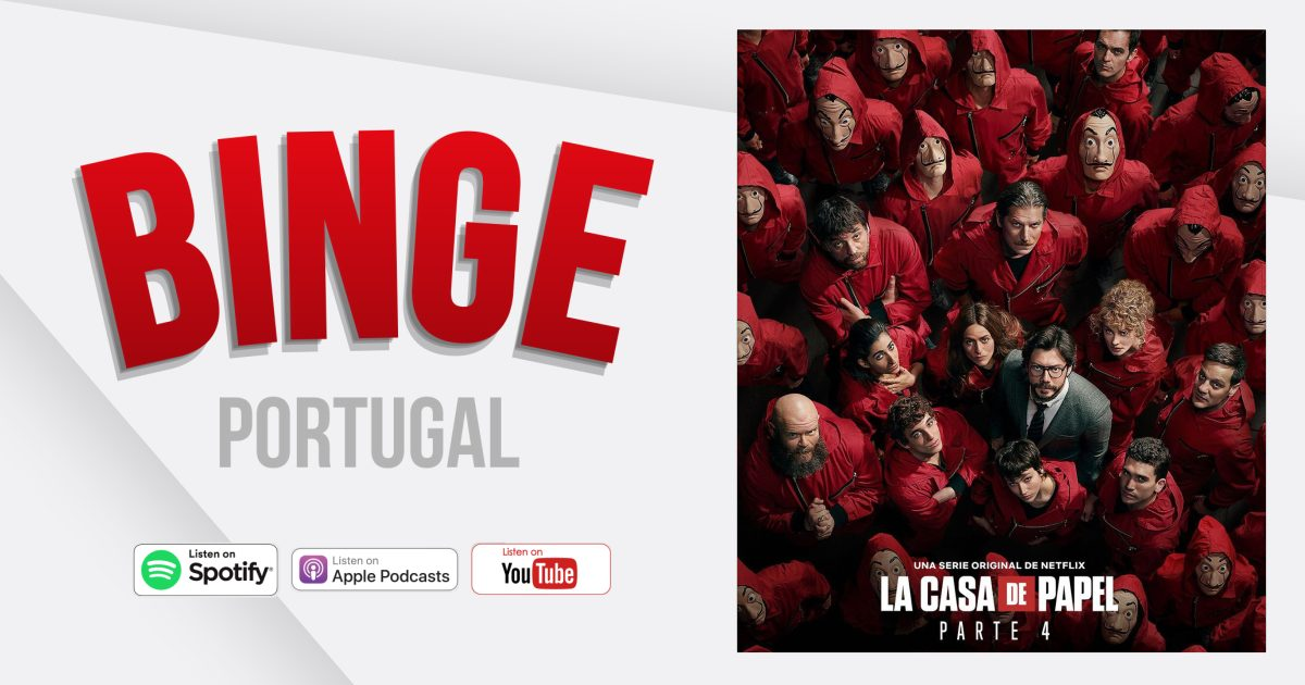 Binge Portugal #28 – La Casa de Papel